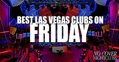 Las Vegas Friday Nightclubs