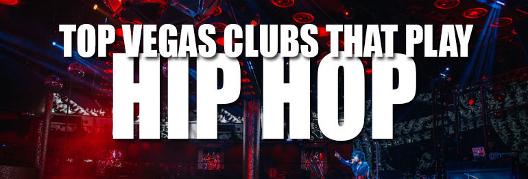 Best Hip Hop Clubs In Las Vegas