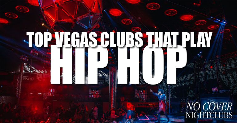 Top Las Vegas Hip Hop Clubs
