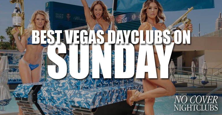 Best Las Vegas Dayclubs On Sunday