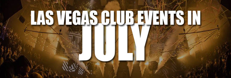 Las Vegas Club Events In July 2021